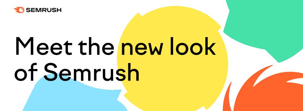 semrush new look